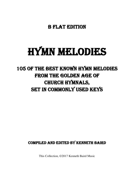 Hymn Melodies – Bb Edition: 105 of the Best-Known Hymn Melodies from the Golden Age of Hymnals, Set in Commonly Used Keys