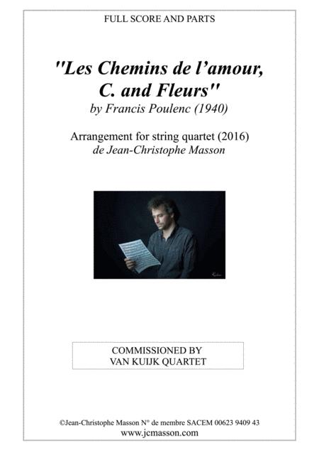 3 Mélodies de Poulenc arrangées pour Quatuor à cordes --- C., Fleurs, et Les Chemins de l'amour --- JCM 2016