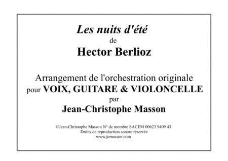 Les nuits d'été by H.Berlioz --- Arrangement for voice, guitar and cello --- JCM 2013
