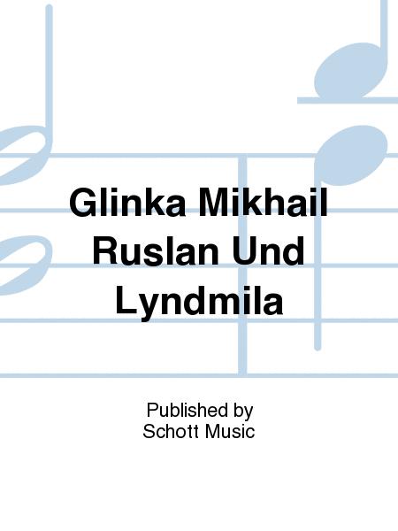 Glinka Mikhail Ruslan Und Lyndmila
