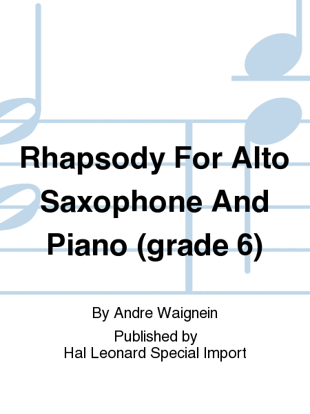 Rhapsody For Alto Saxophone And Piano (grade 6)