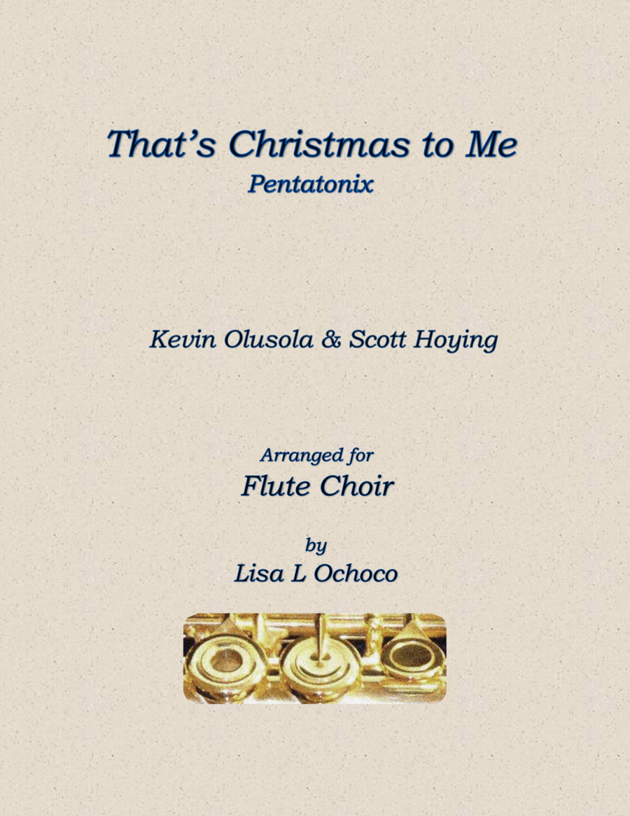 That's Christmas to Me by Pentatonix for Flute Choir