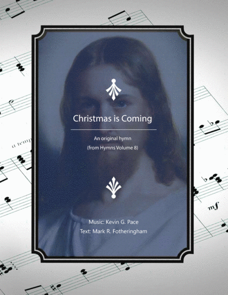 Christmas is Coming - an original hymn for SATB voices