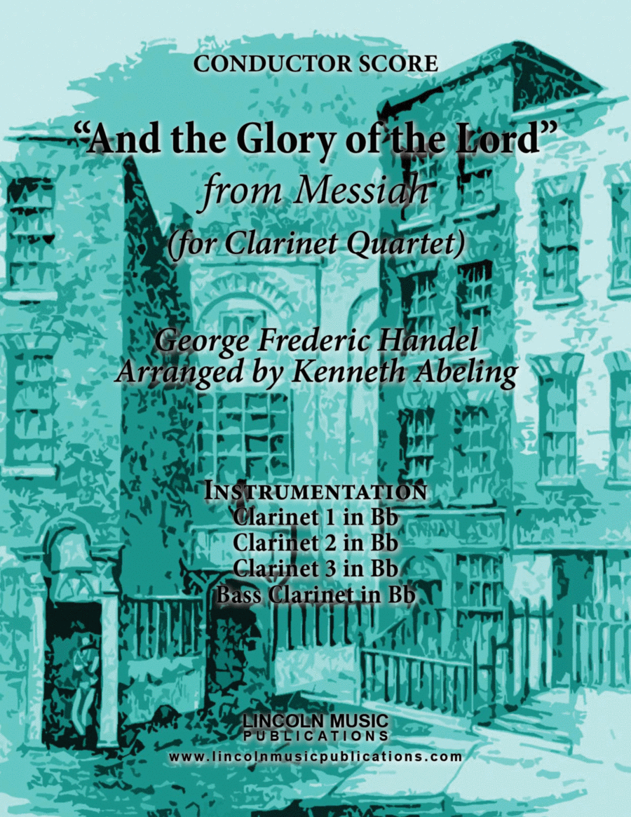 Handel - And the Glory of the Lord from Messiah (for Clarinet Quartet)