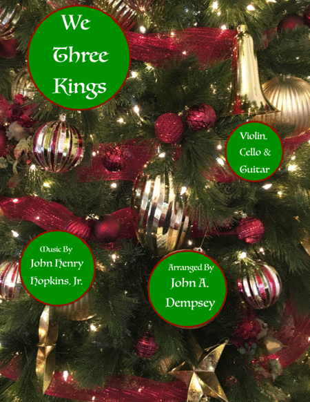 We Three Kings of Orient Are (String Trio for Violin, Cello and Guitar)