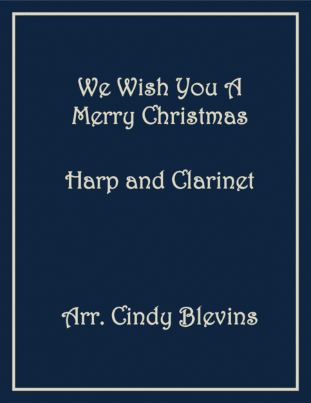 We Wish You a Merry Christmas, arranged for Harp and Bb Clarinet