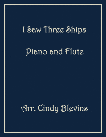 I Saw Three Ships, arranged for Piano and Flute
