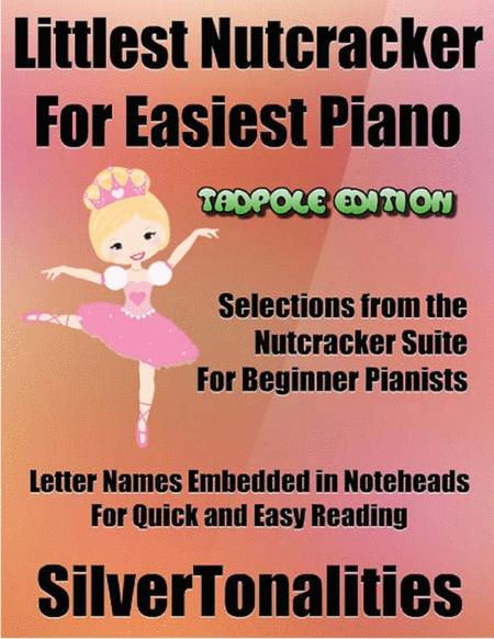 Littlest Nutcracker for Easiest Piano Tadpole Edition