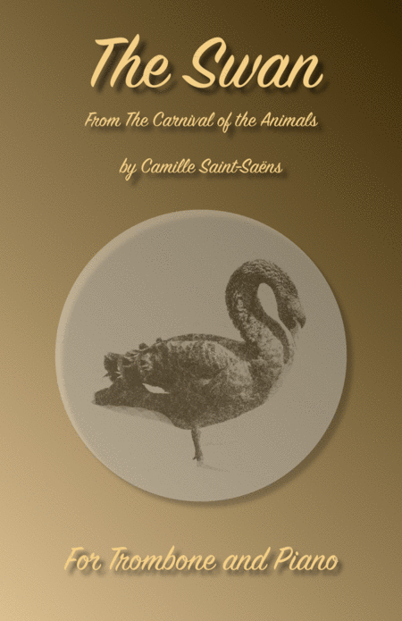 The Swan, (Le Cygne), by Saint-Saens, for Trombone and Piano