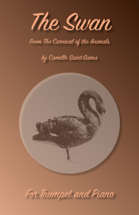 The Swan, (Le Cygne), by Saint-Saens, for Trumpet and Piano