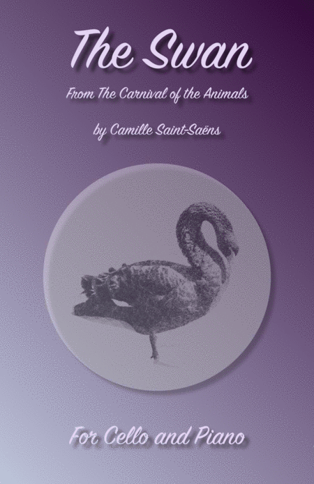 The Swan, (Le Cygne), by Saint-Saens, for Cello and Piano