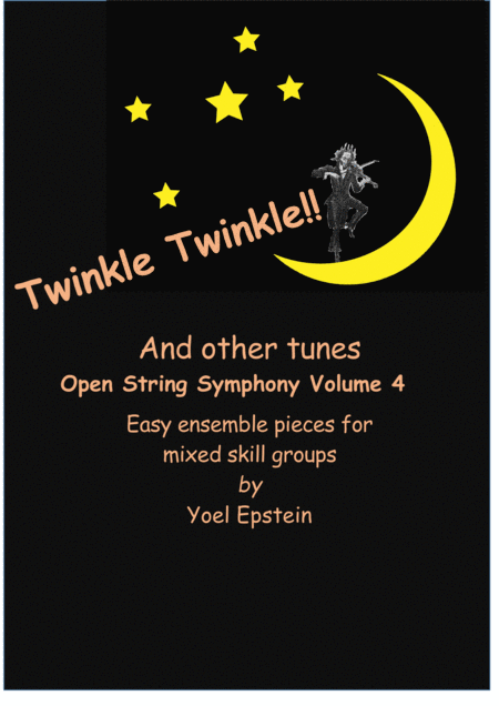 Open String Symphony 4: Twinkle Twinkle and More. Easy ensemble pieces for mixed skill levels