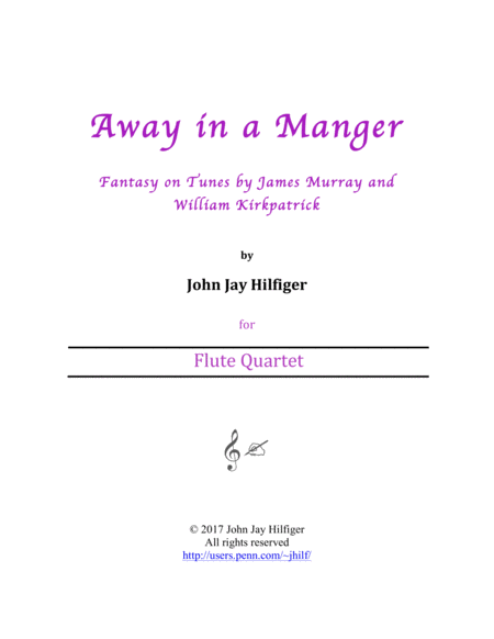 Away in A Manger: Fantasy on Tunes by James Murray and William Kirkpatrick (Flute Quartet)
