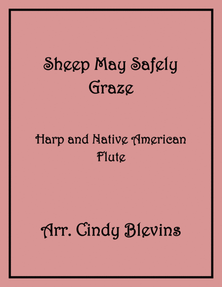 Sheep May Safely Graze, arranged for Harp and Native American Flute, from my book