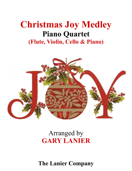 CHRISTMAS JOY MEDLEY (Piano Quartet - Flute, Violin, Cello and Piano with Score & Parts)
