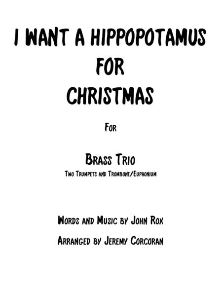 I Want A Hippopotamus For Christmas (Hippo The Hero) for Brass Trio