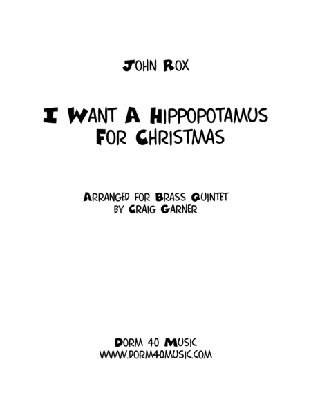 I Want A Hippopotamus For Christmas (Hippo The Hero) for Brass Quintet
