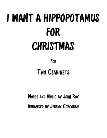I Want A Hippopotamus For Christmas (Hippo The Hero) for Two Clarinets