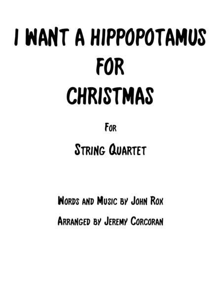 I Want A Hippopotamus For Christmas (Hippo The Hero) for String Quartet