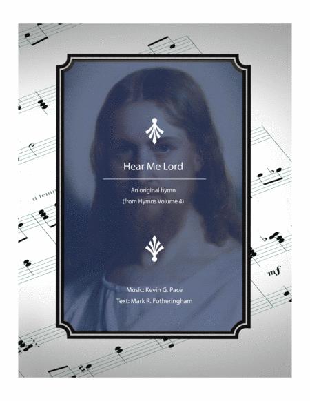 Hear Me Lord - an original hymn for SATB voices