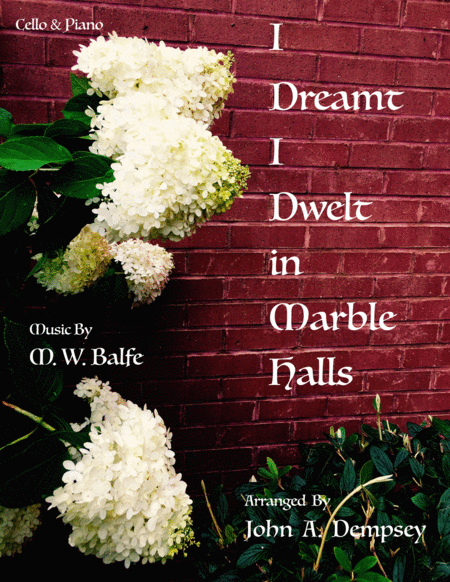 I Dreamt I Dwelt in Marble Halls (Cello and Piano)