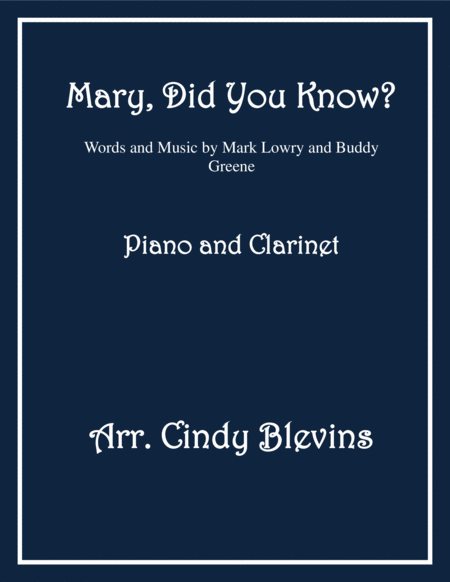Mary, Did You Know? arranged for Piano and Bb Clarinet