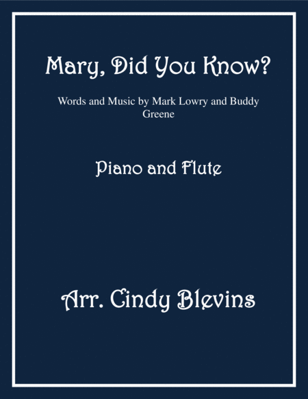 Mary, Did You Know? arranged for Piano and Flute