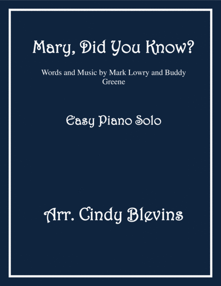 Mary, Did You Know? arranged for easy Piano Solo