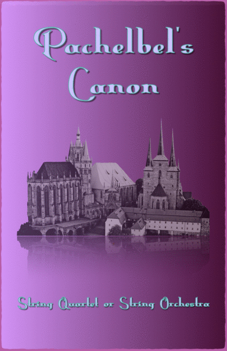 Pachelbel's Canon in D, for String Quartet or String Orchestra