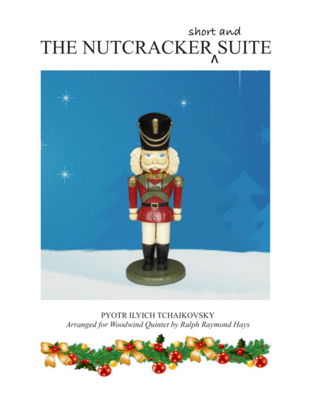 THE NUTCRACKER (short and) SUITE - for woodwind quintet