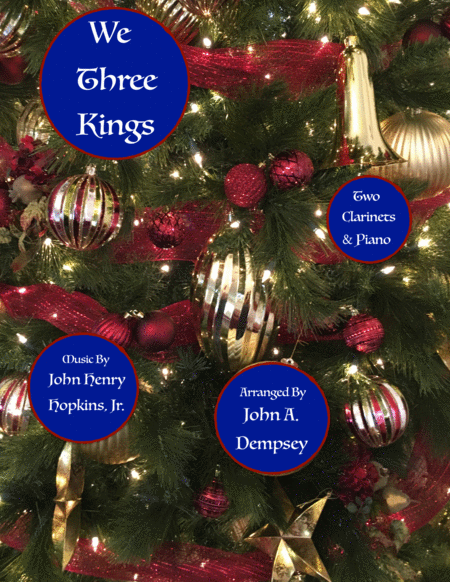 We Three Kings of Orient Are (Trio for Two Clarinets and Piano)
