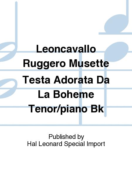 Leoncavallo Ruggero Musette Testa Adorata Da La Boheme Tenor/piano Bk