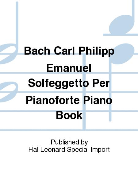 Bach Carl Philipp Emanuel Solfeggetto Per Pianoforte Piano Book