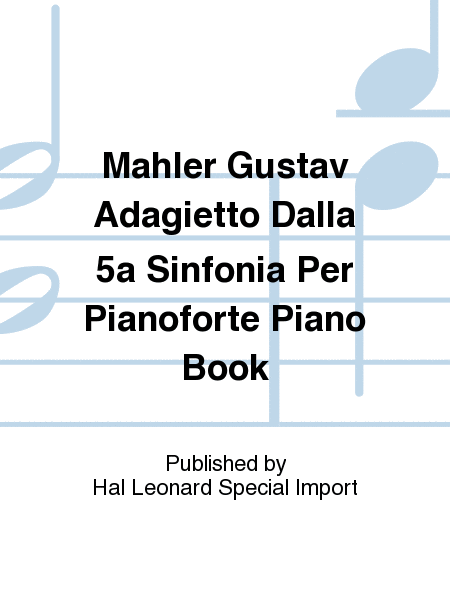 Mahler Gustav Adagietto Dalla 5a Sinfonia Per Pianoforte Piano Book