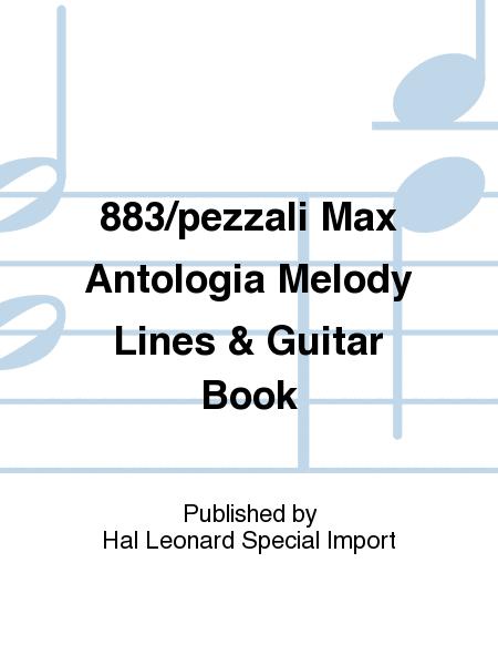 883/pezzali Max Antologia Melody Lines & Guitar Book