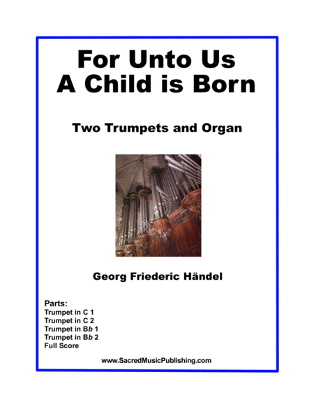 For Unto Us A Child is Born -  Two Trumpets and Organ