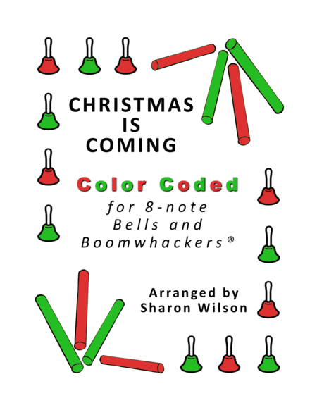 Christmas Is Coming for 8-note Bells and Boomwhackers® (with Color Coded Notes)
