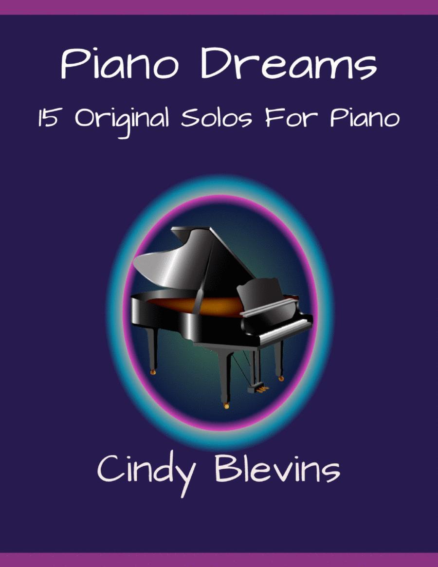 Piano Dreams, 15 original piano solos (late intermediate - advanced)