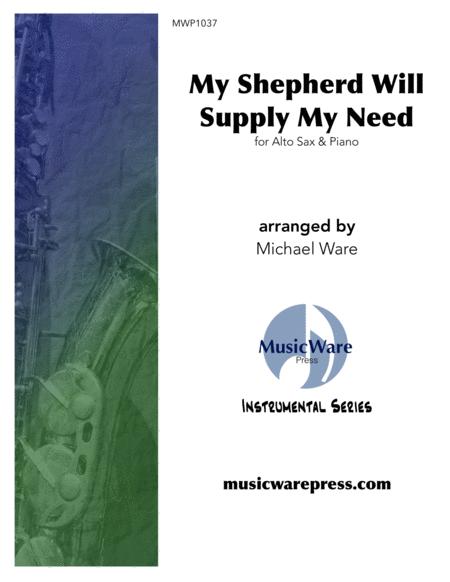 My Shepherd Will Supply My Need (Alto Sax)