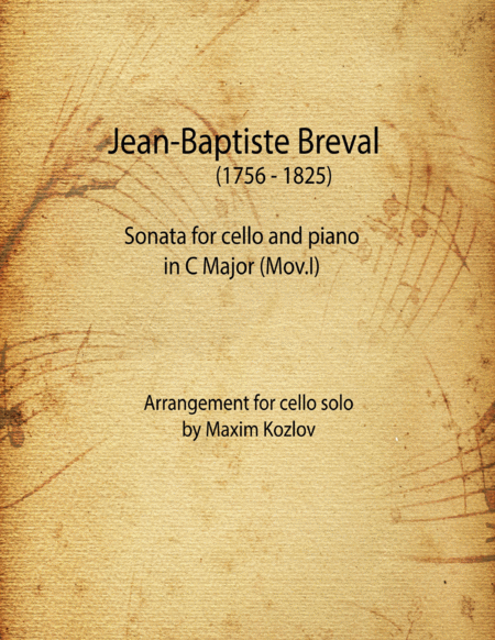 J.B.Breval Sonata for cello and piano in C Major, Mov.I. Arrangement for cello solo.
