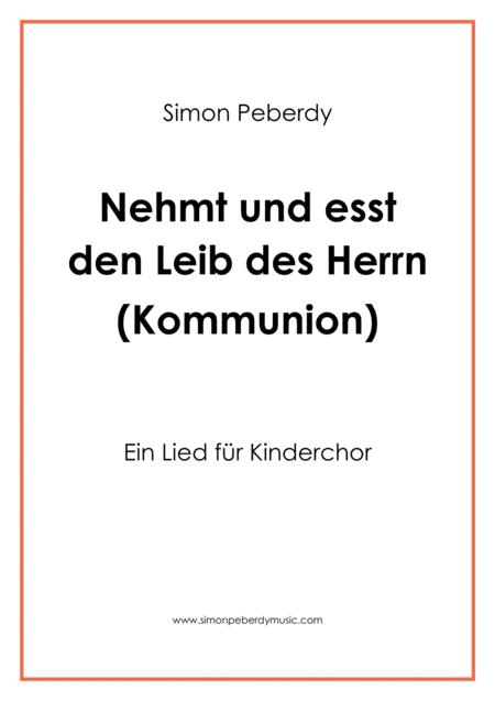 Nehmt und esst den Leib des Herrn - Kommunionlied für Kinderchor (Communion song for children's choir)
