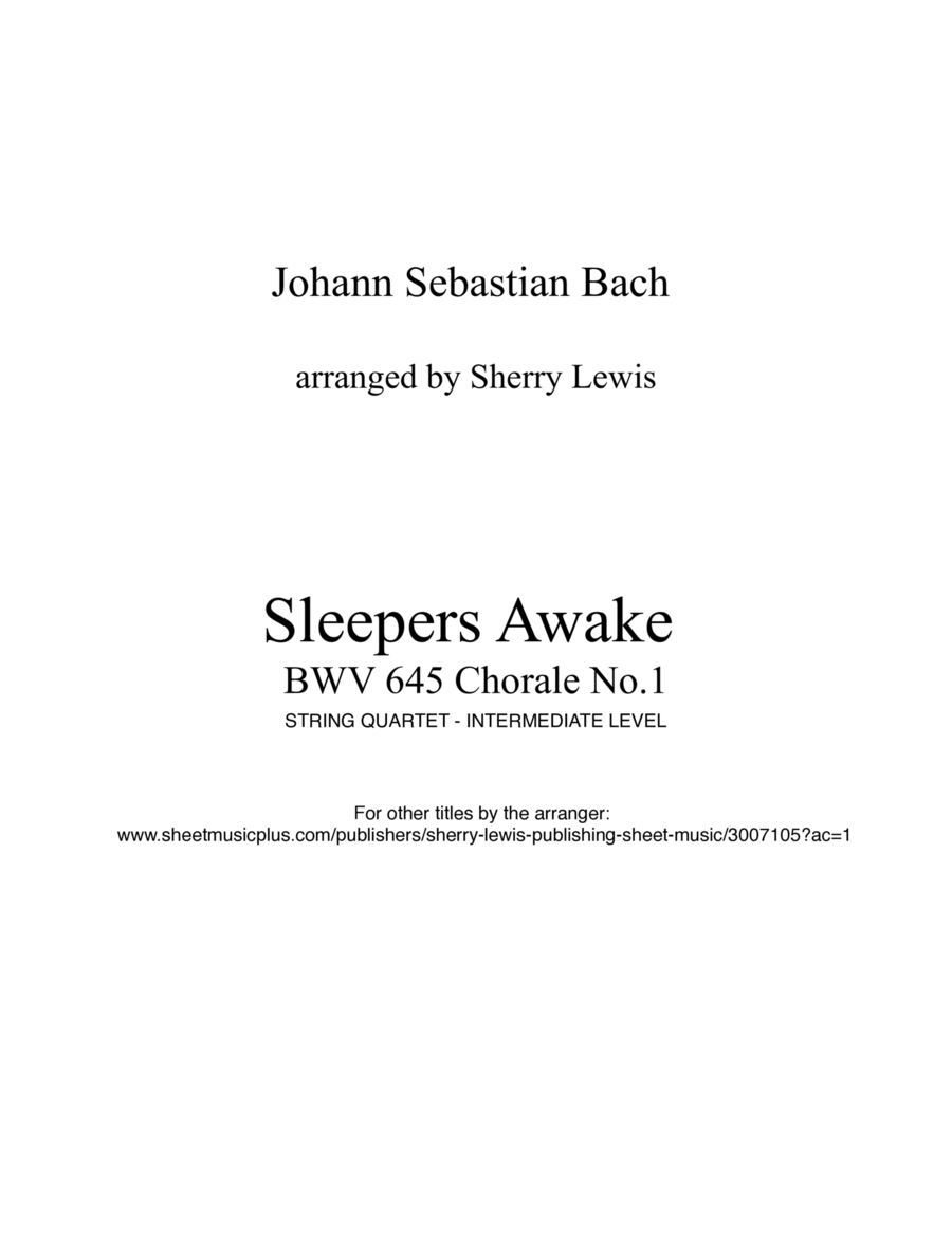 Sleepers Awake BWV 645 Chorale No.1 by J.S. Bach for String Quartet (read description), String Trio, String Duo, Solo Violin