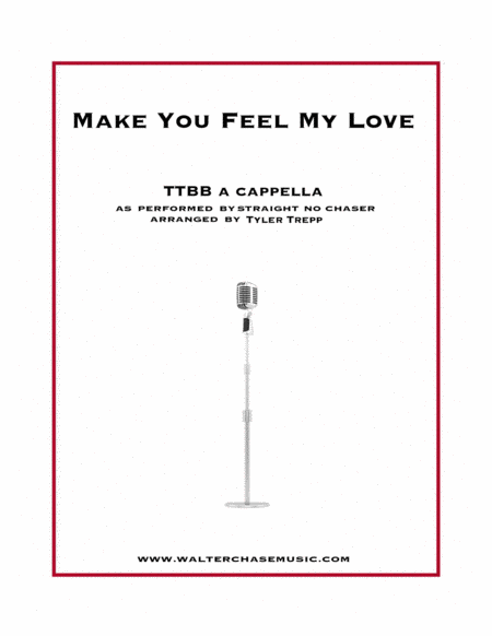 Make You Feel My Love (as performed by Straight No Chaser) - TTBB