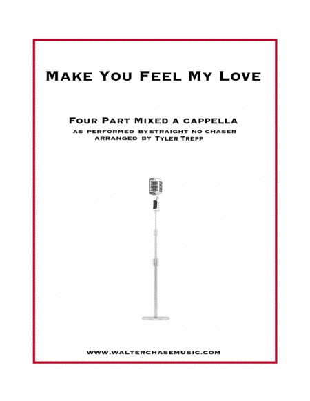 Make You Feel My Love (as performed by Straight No Chaser) - Four Part Mixed A Cappella