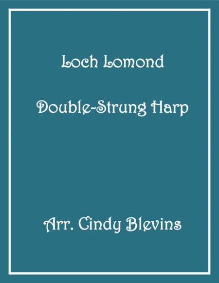 Loch Lomond, arranged for Double-Strung Harp, from my book