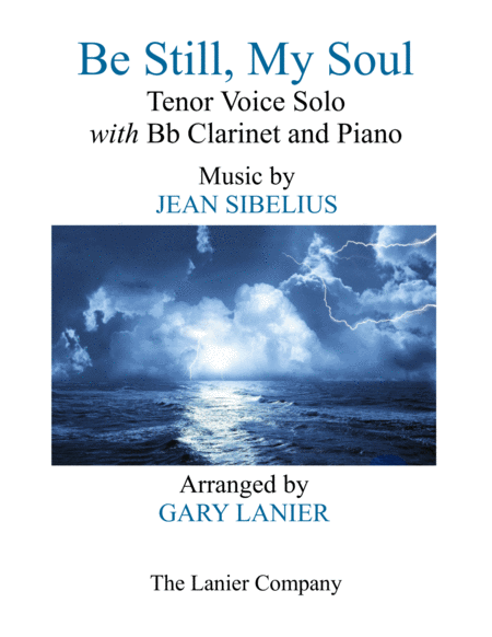 BE STILL, MY SOUL (Tenor Voice Solo with Bb Clarinet and Piano - Parts included)