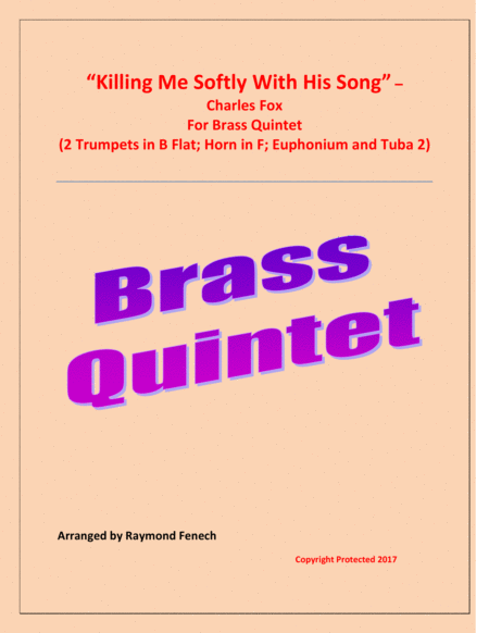 Killing Me Softly With His Song - Brass Quintet (2Trumpets in B Flat; Horn in F; Euphonium and Tuba)