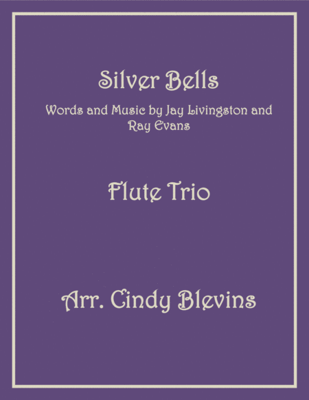 Silver Bells, arranged for Flute Trio