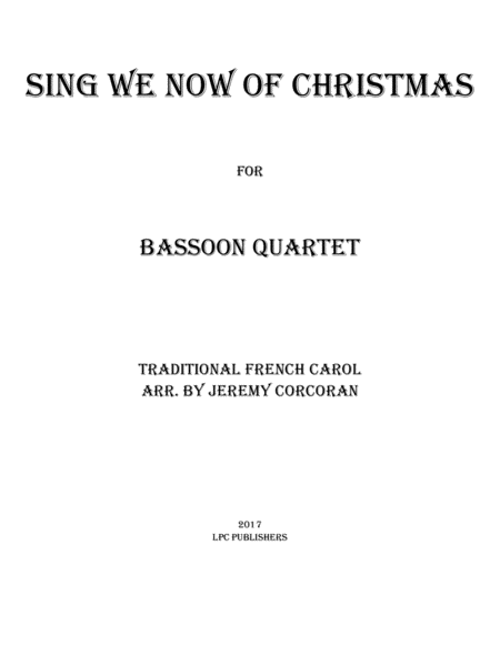 Sing We Now of Christmas for Bassoon Quartet