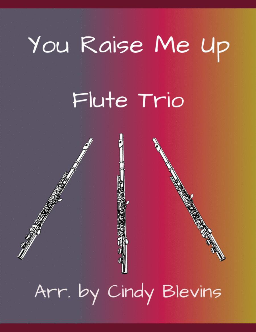 You Raise Me Up, arranged for Flute Trio